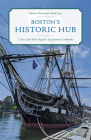 Boston's Historic Hub: A Tour of the Metro Region's Top National Landmarks Cover Image