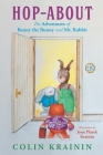 Hop-About: The Adventures of Benny the Bunny and Mr. Rabbit Cover Image