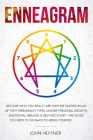 Enneagram: Become Who You Really Are with the Sacred Road of the 9 Personality Types. Master Personal Growth, Emotional Healing & Cover Image