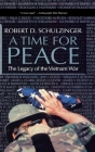 A Time for Peace: The Legacy of the Vietnam War Cover Image