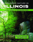 Exploring Nature in Illinois: A Field Guide to the Prairie State Cover Image