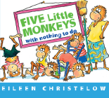 Five Little Monkeys with Nothing to Do (A Five Little Monkeys Story) Cover Image