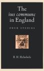 The Ius Commune in England: Four Studies Cover Image