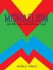 Michaelism: My POV on Life with Autism Cover Image