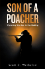 Son of a Poacher: Wyoming Warden in the Making Cover Image
