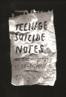 Teenage Suicide Notes: An Ethnography of Self-Harm (Cosmopolitan Life) Cover Image