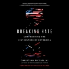 Breaking Hate: Confronting the New Culture of Extremism Cover Image