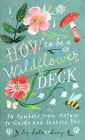 How to Be a Wildflower Deck Cover Image