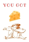 You Got: Cheese Cover Image