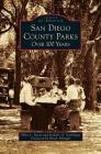 San Diego County Parks: Over 100 Years Cover Image