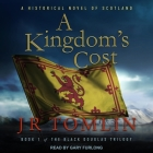 A Kingdom's Cost Lib/E: A Historical Novel of Scotland Cover Image