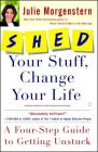 SHED Your Stuff, Change Your Life: A Four-Step Guide to Getting Unstuck Cover Image