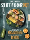 Sirtfood Diet: 4 Books in 1: The Complete Guide to Activate your