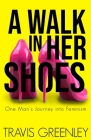 A Walk in Her Shoes: One Man's Journey into Feminism Cover Image