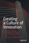 Creating a Culture of Innovation: Design an Optimal Environment to Create and Execute New Ideas Cover Image