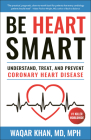 Be Heart Smart: Understand, Treat and Prevent Coronary Heart Disease (CHD) Cover Image