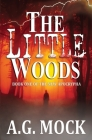 The Little Woods: Book One of the New Apocrypha Cover Image
