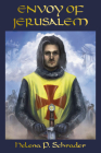 Envoy of Jerusalem: Balian d'Ibelin and the Third Crusade, Book III in the Jerusalem Trilogy Cover Image