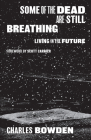 Some of the Dead Are Still Breathing: Living in the Future Cover Image