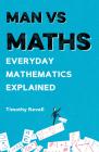 Man vs Maths: Everyday mathematics explained Cover Image
