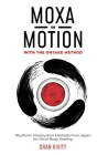 Moxa in Motion with the Ontake Method: Rhythmic Moxibustion Methods from Japan for Mind-Body Healing Cover Image