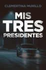 Mis Tres Presidentes Cover Image