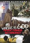 Where Is God When Things Go Wrong? Cover Image