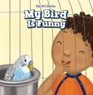 My Bird Is Funny Cover Image