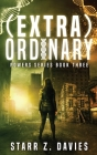 (extra)ordinary: A Young Adult Sci-fi Dystopian (Powers Book 3) Cover Image