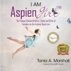 I Am Aspiengirl: The Unique Characteristics, Traits and Gifts of Females on the Autism Spectrum Cover Image