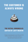 The Customer Is Always Wrong: The Retail Chronicles Cover Image