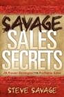 Savage Sales Secrets: 29 Proven Strategies for Profitable Sales Cover Image