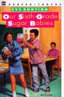 Our Sixth-Grade Sugar Babies Cover Image