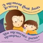 A Moment that Lasts Forever - Un momento para siempre: A heartwarming tale of being a mom - Un cuento de aliento para mamá Cover Image