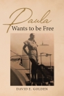 Paula Wants to be Free Cover Image