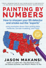 Painting by Numbers: How to Sharpen Your Bs Detector and Smoke Out the