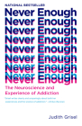 Never Enough: The Neuroscience and Experience of Addiction Cover Image
