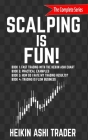 Scalping is Fun! 1-4: Book 1: Fast Trading with the Heikin Ashi chart Book 2: Practical Examples Book 3: How Do I Rate my Trading Results? B Cover Image