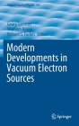 Modern Developments in Vacuum Electron Sources (Topics in Applied Physics #135) Cover Image