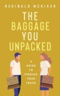 The Baggage You Unpacked Cover Image