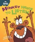Monkey Needs to Listen (Behavior Matters) Cover Image