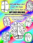 SCOTLAND What is Art Learn Art Styles the Easy Coloring Book Way HAPPY CHEERY JOVIAL MASKS Learn to Free the Mind with Abstract Flowing Organic Forms Cover Image