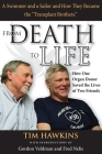 From Death to Life: How One Organ Donor Saved the Lives of Two Friends Cover Image