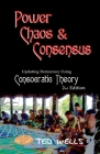 Power, Chaos & Consensus: Updating Democracy Using Consocratic Theory Cover Image