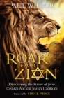 Roar from Zion: Discovering the Power of Jesus Through Ancient Jewish Traditions Cover Image