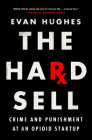 The Hard Sell: Crime and Punishment at an Opioid Startup Cover Image