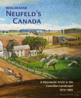 Woldemar Neufeldas Canada: A Mennonite Artist in the Canadian Landscape 1925-1995 Cover Image