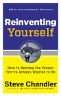 Reinventing Yourself, 20th Anniversary Edition: How to Become the Person You've Always Wanted to Be Cover Image