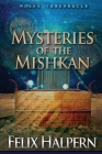 Mysteries of the Mishkan: The Tabernacle of Moses Revealed Cover Image