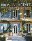 Provence Style: Decorating with French Country Flair Cover Image